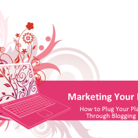 Marketing Your Play: How to Plug Your Play Through Blogging