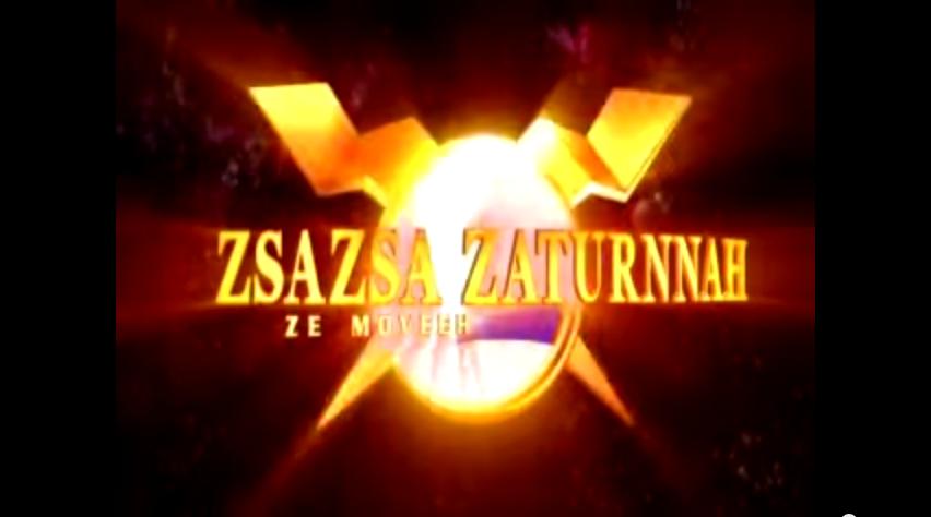 ZsaZsa Zaturnah Ze Moveeh