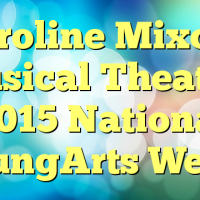 Caroline Mixon | Musical Theater | 2015 National YoungArts Week