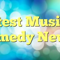 Latest Musical comedy News