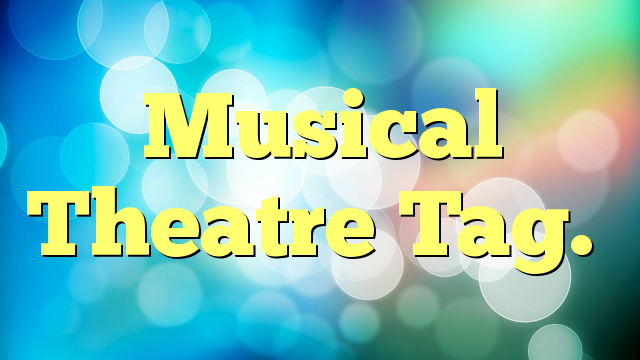 Musical Theatre Tag.