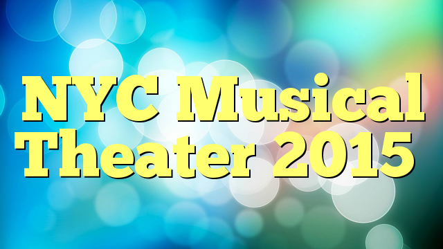 NYC Musical Theater 2015