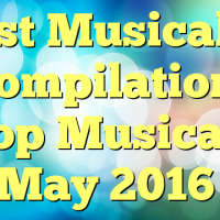 Best Musical.ly Compilation | Top Musicals May 2016