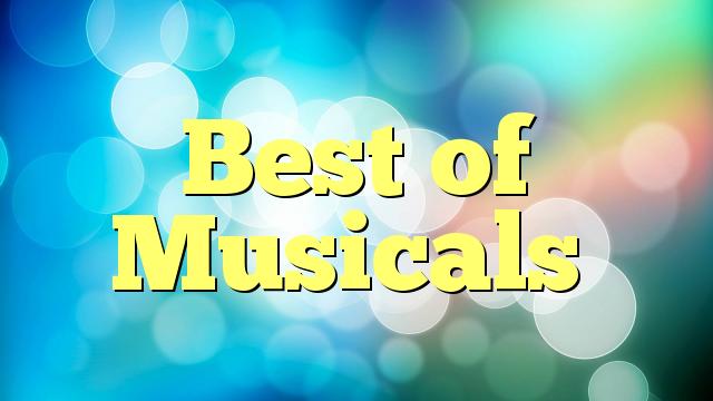 Best of Musicals