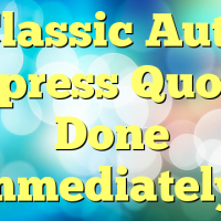 Classic Auto Express Quotes Done Immediately!