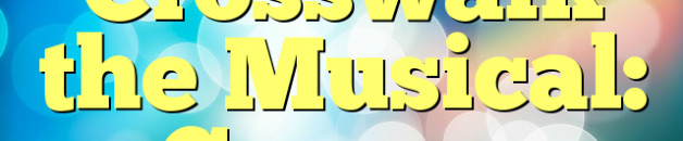 Crosswalk the Musical: Grease