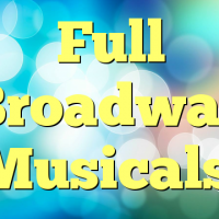 Full Broadway Musicals