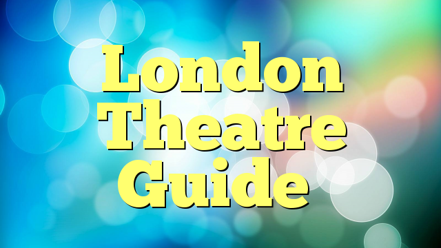 London Theatre Guide