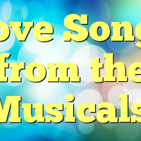 Love Songs from the Musicals